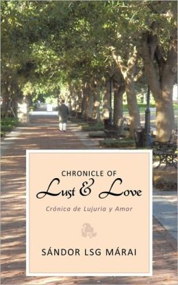 Chronicle of Lust & Love: Cronica de Lujuria y Amor