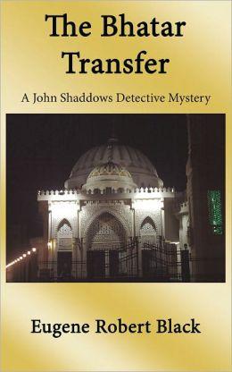 Bhatar Transfer: A John Shaddows Detective Mystery