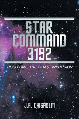 Star Command 3192: Book One: The Pirate Incursion