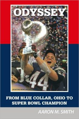 Odyssey: From Blue Collar, Ohio to Super Bowl Champion
