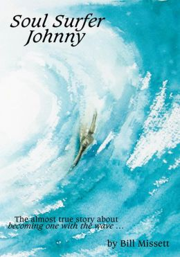 Soul Surfer Johnny: The almost true story of becoming one with the wave