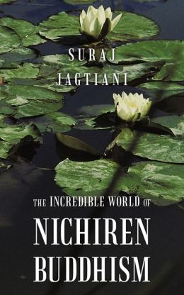 The Incredible World Of Nichiren Buddhism