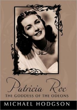 Patricia Roc The Goddess Of The Odeons