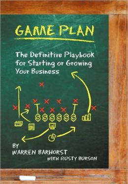 Game Plan: The Definitive Playbook for Starting or Growing Your Business
