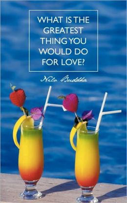 What Is the Greatest Thing You Would Do for Love?