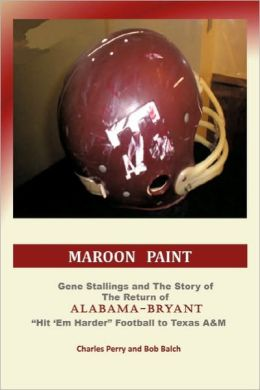 'Maroon Paint: Gene Stallings and The Story of The Return of Alabama-Bryant
