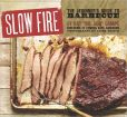 Book Cover Image. Title: Slow Fire:  The Beginner's Guide to Lip-Smacking Barbecue, Author: Ray Lampe