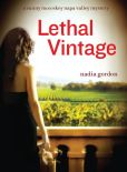 Book Cover Image. Title: Lethal Vintage (Sunny McCoskey Napa Valley Series #4), Author: Nadia Gordon