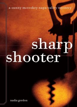 Sharpshooter (Sunny McCoskey Napa Valley Series #1)