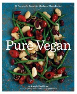 Pure Vegan: 70 Recipes for Beautiful Meals and Clean Living