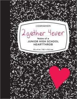 2gether 4ever: Notes of a Junior High School Heartthrob