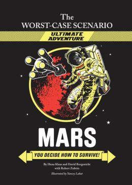 Mars: You Decide How to Survive! (Worst-Case Scenario Ultimate Adventure Series)