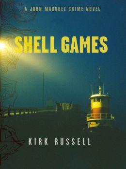 Shell Games: A John Marquez Crime Novel