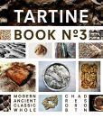 Book Cover Image. Title: Tartine Book No. 3:  Modern Ancient Classic Whole, Author: Chad Robertson