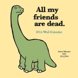 All My Friends are Dead 2014 Wall Calendar