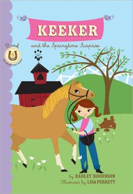 Keeker and the Springtime Surprise: Book 4 in the Sneaky Pony Series