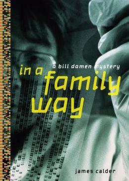 In a Family Way: A Bill Damen Mystery