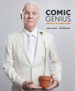 Comic Genius: Portraits of Funny People