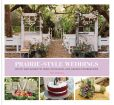 Book Cover Image. Title: Prairie Style Weddings:  Rustic and Romantic Farm, Woodland, and Garden Celebrations, Author: Fifi O'Neill