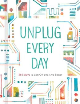Unplug Every Day 4.75 x 6.25