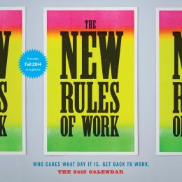 The New Rules of Work 2015 Calendar: Who Cares What Day It Is. Get Back to Work.