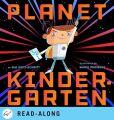 Book Cover Image. Title: Planet Kindergarten, Author: Sue Ganz-Schmitt
