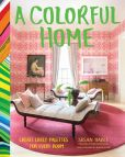 Book Cover Image. Title: A Colorful Home:  Create Lively Palettes for Every Room, Author: Susan Hable