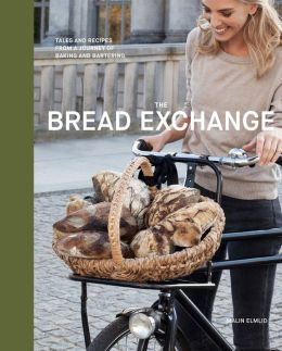 The Bread Exchange: Tales and Recipes from My Journey of Baking and Bartering