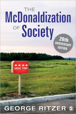 The McDonaldization of Society: 20th Anniversary Edition