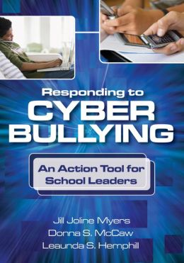 Responding to Cyber Bullying: An Action Tool for School Leaders