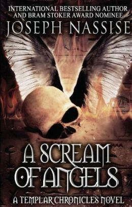 A Scream of Angels: Templar Chronicles #2 (Urban Fantasy and Supernatural Thriller)