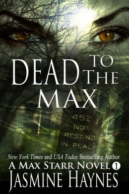 Dead to the Max (Max Starr Series, Book 1, a paranormal romance mystery)