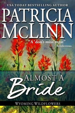 Almost a Bride (Wyoming Wildflowers Book 1)