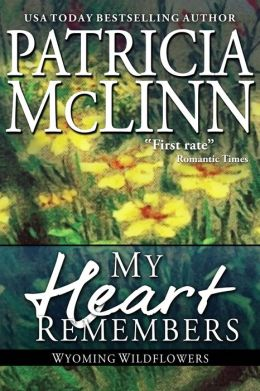 My Heart Remembers (Wyoming Wildflowers Book 3)