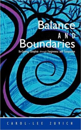 Balance and Boundaries: Be-Coming Complete Through Forgiveness and Compassion