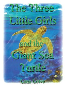The Three Little Girls and the Giant Sea Turtle (PagePerfect NOOK Book)