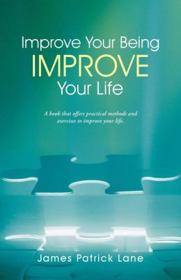 Improve Your Being-Improve Your Life