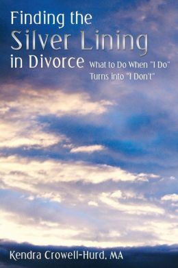 Finding the Silver Lining in Divorce: What to Do When I Do Turns Into I Don't