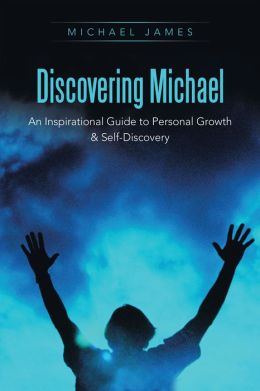 Discovering Michael: An Inspirational Guide to Personal Growth & Self-Discovery