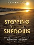 Book Cover Image. Title: Stepping from the Shadows, Author: Edwin Hofert