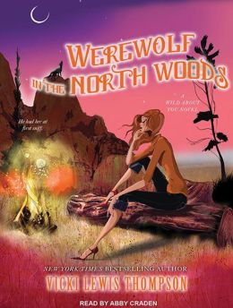 Werewolf in the North Woods (Wild About You Series #2)