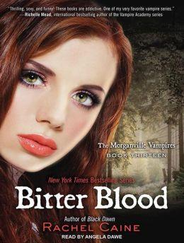 Bitter Blood (Morganville Vampires Series #13)