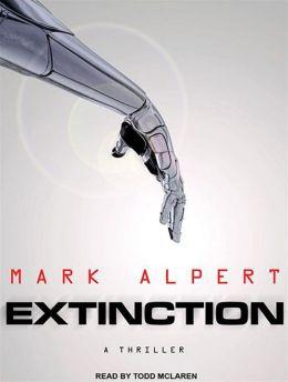 Extinction: A Thriller