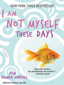 I Am Not Myself These Days