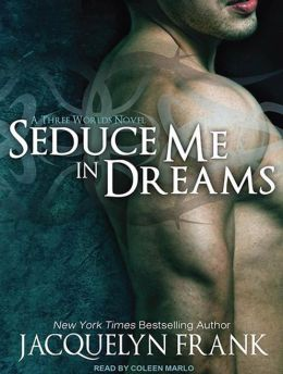 Seduce Me in Dreams (Three Worlds Series #1)