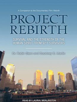Project Rebirth: Survival and the Strength of the Human Spirit from 9/11 Survivors