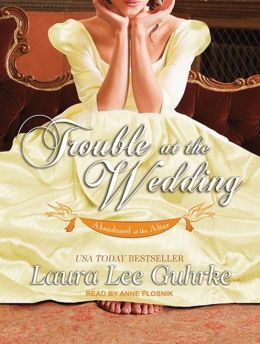 Trouble at the Wedding (Abandoned at the Altar Series #3)