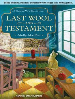 Last Wool and Testament (Haunted Yarn Shop Series #1)