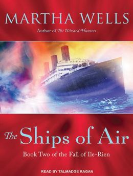 The Ships of Air (Fall of Ile-Rien Series #2)
