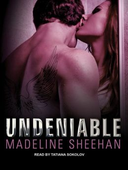 Undeniable - Madeline Sheehan 9781452684611_p0_v1_s260x420